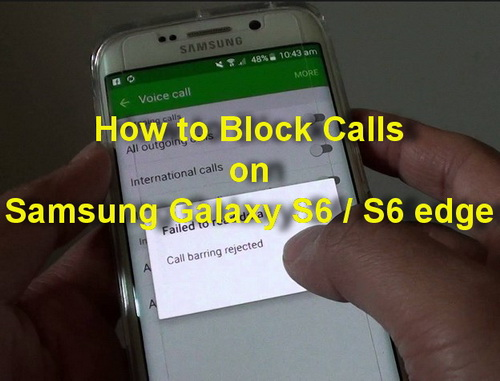 How to Block Calls on Samsung Galaxy S6