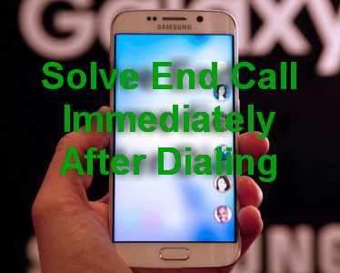 Solve End Call Immediately After Dialing