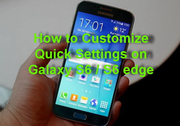 How to Customize Quick Settings on Samsung Galaxy S6 edge