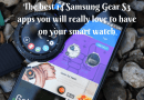The best 14 Samsung Gear S3 apps you will really love to have on your smart watch