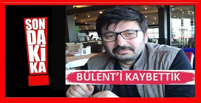 Gazeteci Bülent Keskin Hayatını Kaybetti