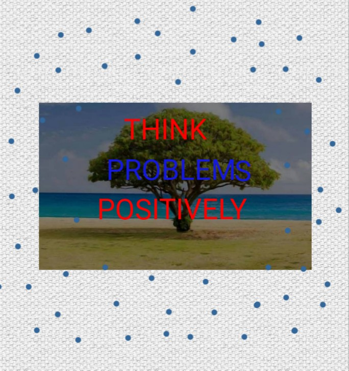 think life problems positively