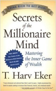 Book Summary: Secrets of The Millionaire Mind by T  Harv Eker