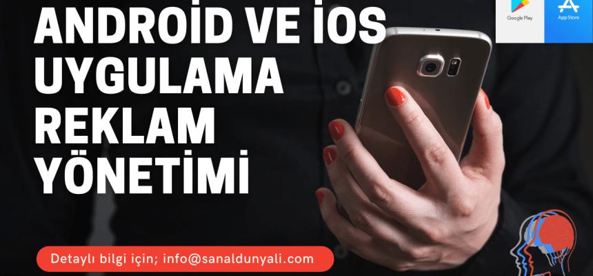 Android ve iOS App Reklam Yönetimi