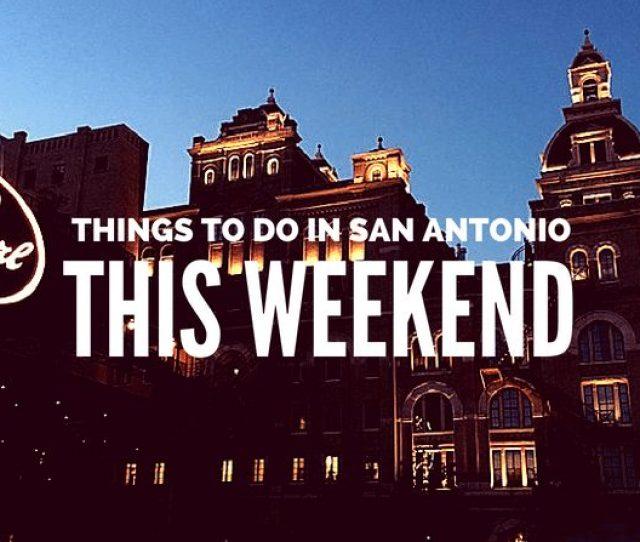 Things To Do In San Antonio This Weekend December   Free