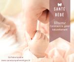 Rhume du bébéet de l'enfant en bas âge : comment le gérer naturellement