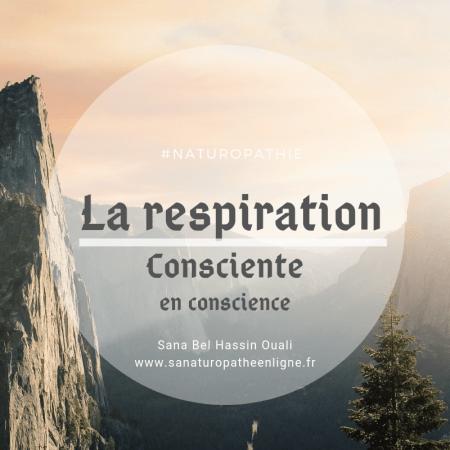 La respiration consciente ou en conscience