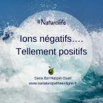 Les ions négatifs.....tellement positifs!