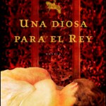 Una Diosa para el Rey | Mari Pau Domínguez