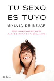 Libro Tu Sexo es tuyo de Sylvia de Béjar