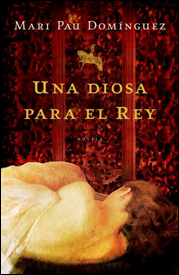 Libro Una Diosa para el Rey de Mari Pau Domínguez
