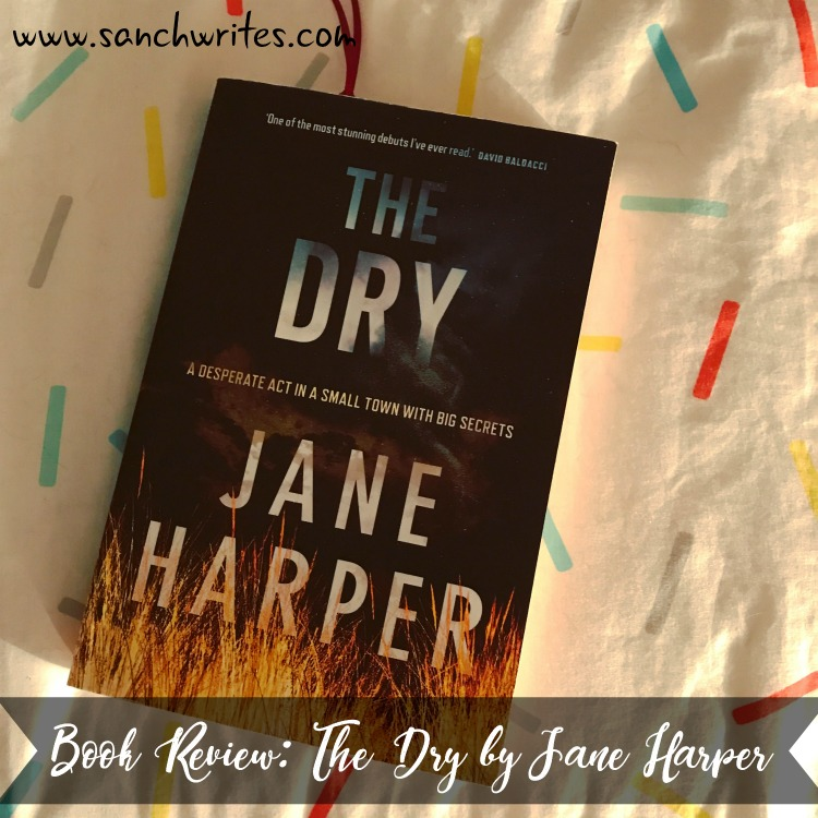 Book Review: The Dry by Jane Harper #AusRead17 #AWW2017
