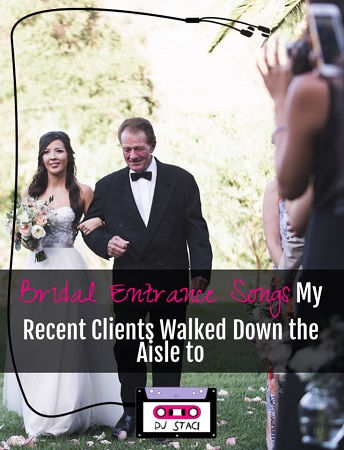 Bridal Entrance Songs from Recent Clients - San Diego DJ Staci