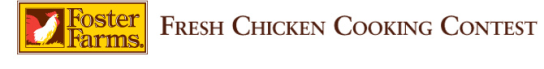 Third Annual Foster Farms Fresh Chicken Cooking Contest Giveaway!