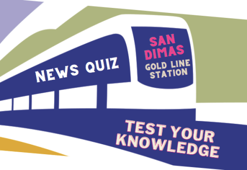 Take the Foothill Gold Line quiz