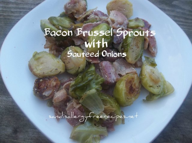 Bacon Bussel Sprouts with Sauteed Onions-Paleo