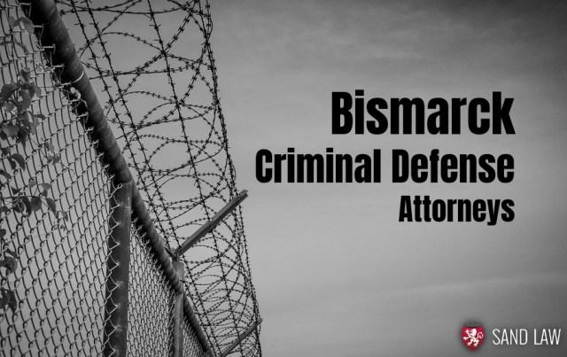 Bismarck Criminal Defense Attorneys - Sand Law PLLC - North Dakota
