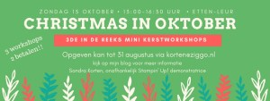 Deel 2 Christmas in oktober mini kerstworkshop @ Etten-Leur, wijk de Keen