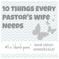 10 Things Every Pastor's Wife Needs