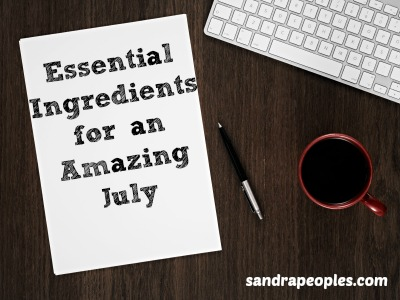 essentially ingredients for an amazing July - sandrapeoples.com