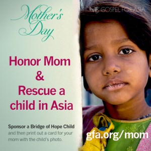 Sponsor a child through Gospel for Asia this Mother's Day - sandrapeoples.com