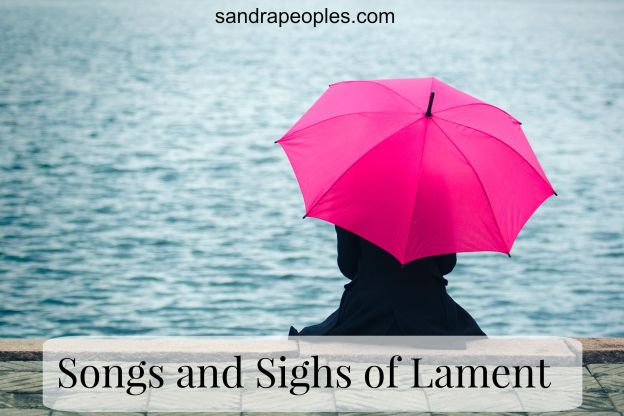 Songs and Sighs of Lament - sandrapeoples.com