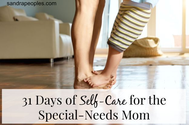 Self-Care for the Special-Needs Mom - sandrapeoples.com