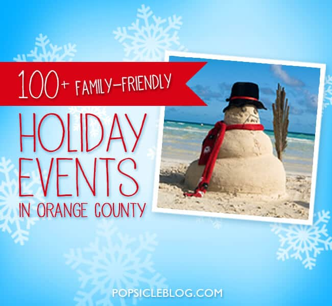 100 Christmas And Holiday Family Events In Orange County