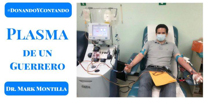 #DonandoYContando Plasma de un guerrero – Dr. Mark Montilla