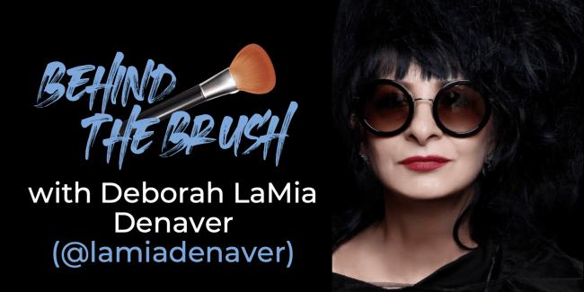 Behind The Brush with Deborah LaMia Denaver