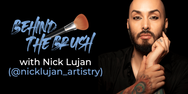 Behind The Brush with Nick Lujan