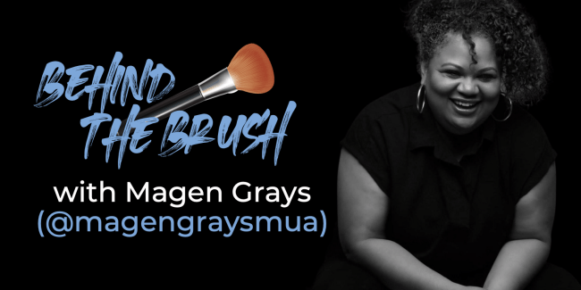 Behind The Brush with Magen Grays