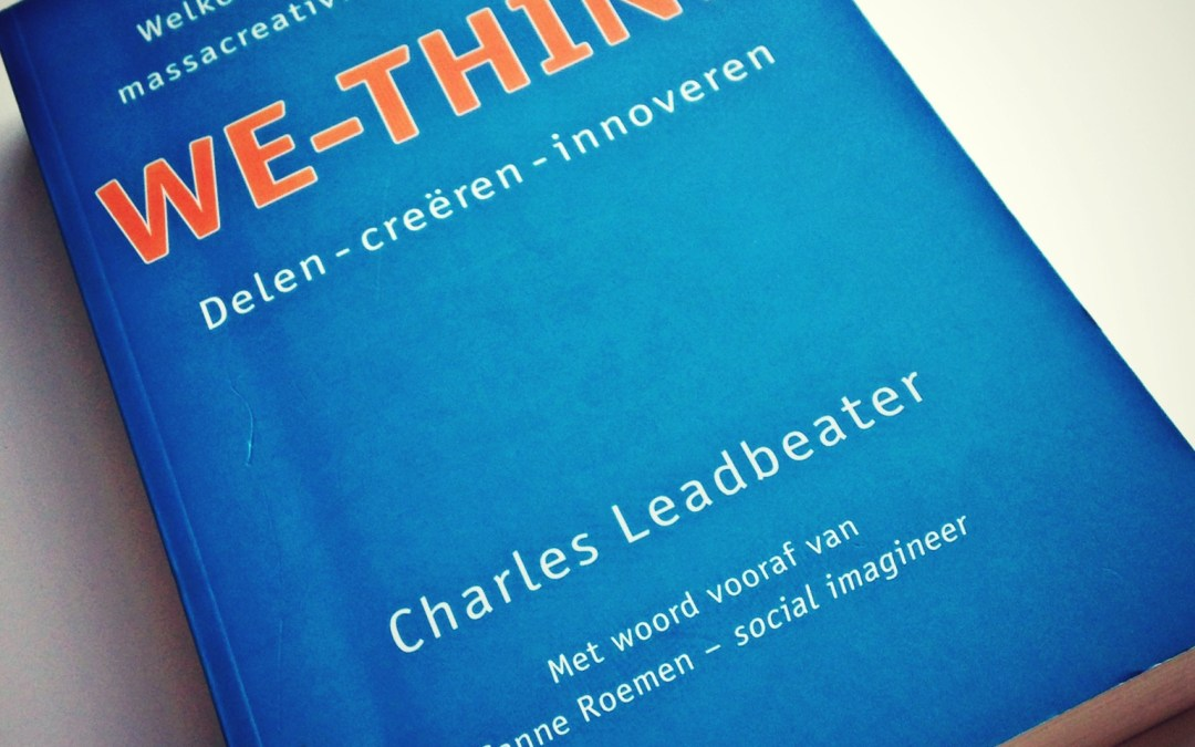 Charles Leadbeater: We-Think. Voorwoord door mij :-)