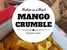 Summer in Belize in a Bowl: Mango Crumble Recipe