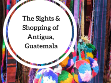 the-sights-shopping-of-antigua-guatemala