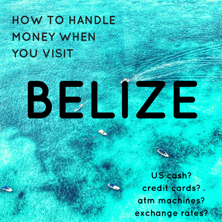 Tips For Handling Money in Belize: Belize Currency & USD
