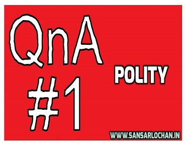 [Set 1] Polity Questions and Answers