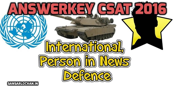 [ANSWERKEY] CSAT UPSC 2016 International, Person in News, Defence Hindi