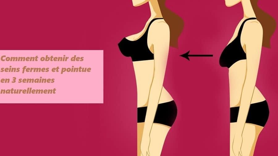 Comment obtenir des seins fermes et pointus en 3 semaines naturellement