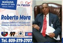 Photo of Roberto Mora irá al programa La Opción Radio 97.1 fm