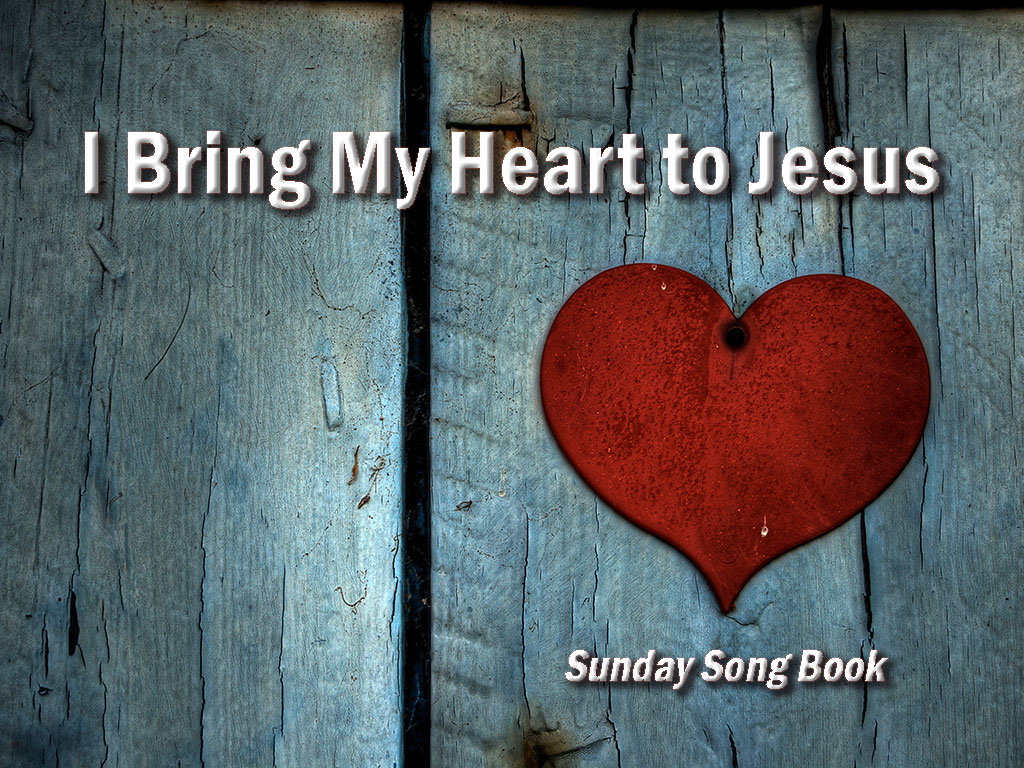I Bring My Heart to Jesus