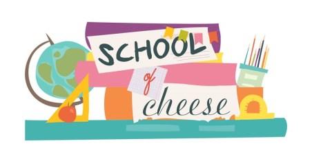 schoolofcheese