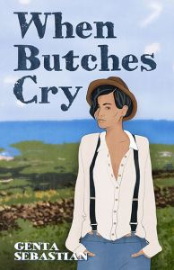 cover for Genta Sebastian's book, When Butches Cry