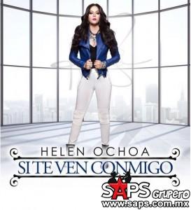 """Helen Ochoa presenta su nuevo sencillo titulado """"Si Te Ven Conmigo"""""""