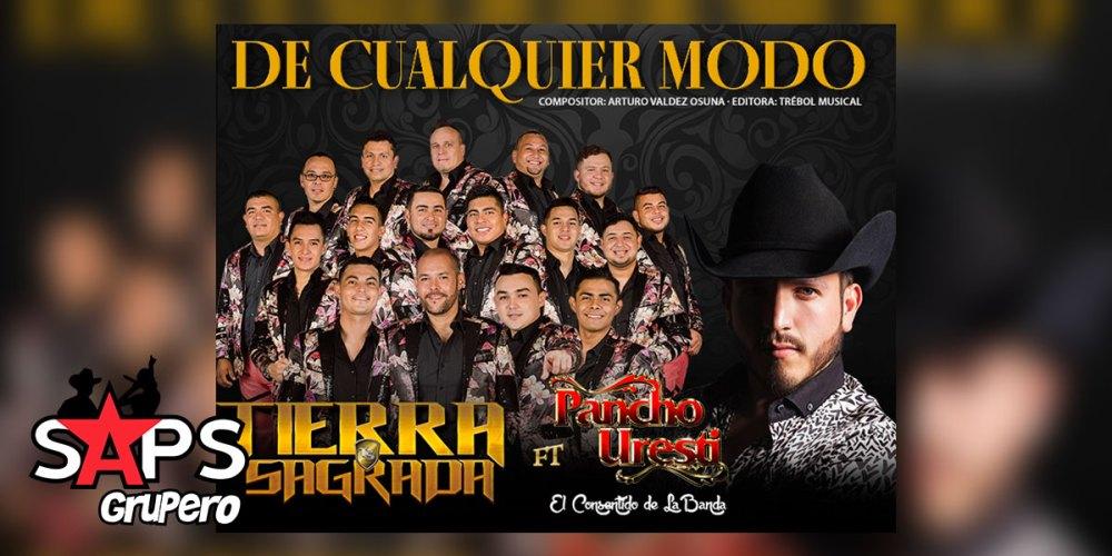 Banda Tierra Sagrada - Pancho Uresti, De Cualquier Modo