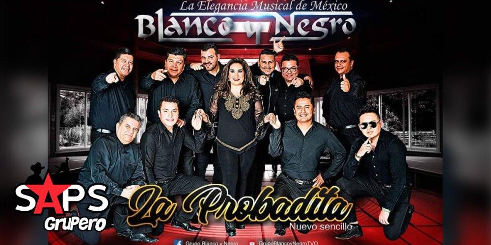 Grupo Blanco y Negro, La PROBADITA