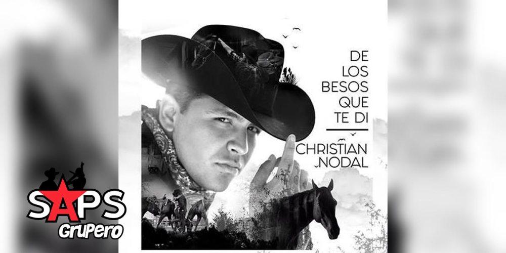 CHRISTIAN NODAL, DE LOS BESOS QUE TE DI