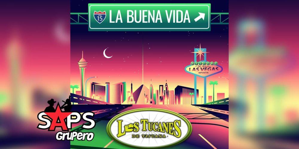 Los Tucanes de Tijuana, LA BUENA VIDA