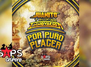 Por Puro Placer, Juanito y Su Grupo Innovación - Biografía