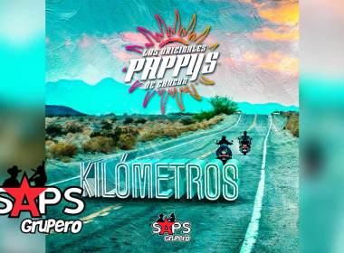 Letra Kilómetros – Los Originales Pappys de Cancún